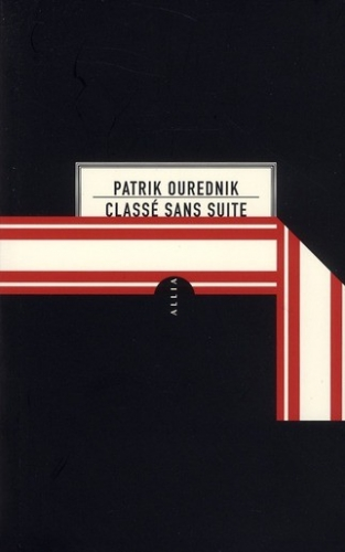 classé sans suite,patrik ourednik,allia,prague,littérature,roman
